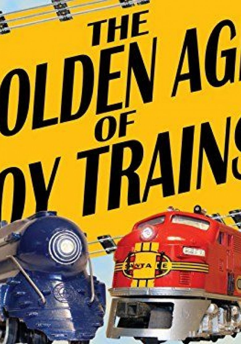The Golden Age of Toy Trains Poster