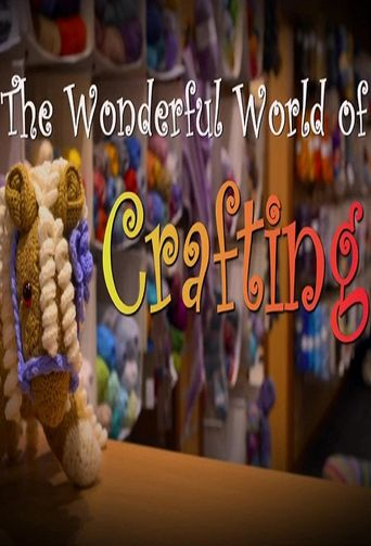 The Wonderful World of Crafting Poster