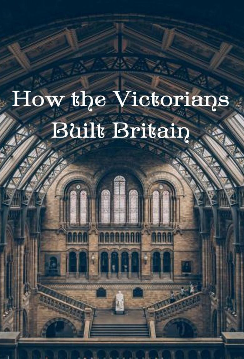 How the Victorians Built Britain Poster