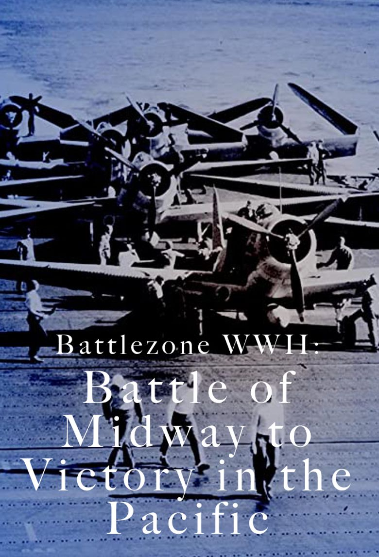 Battlezone WWII: Battle of Midway to Victory in the Pacific Poster