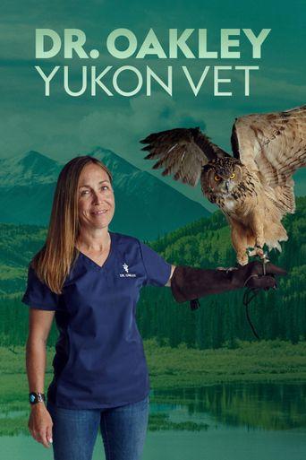 Watch Dr. Oakley, Yukon Vet