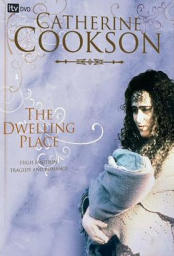 Catherine Cookson's The Dwelling Place Poster
