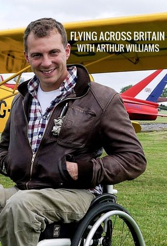 Flying Across Britain with Arthur Williams Poster