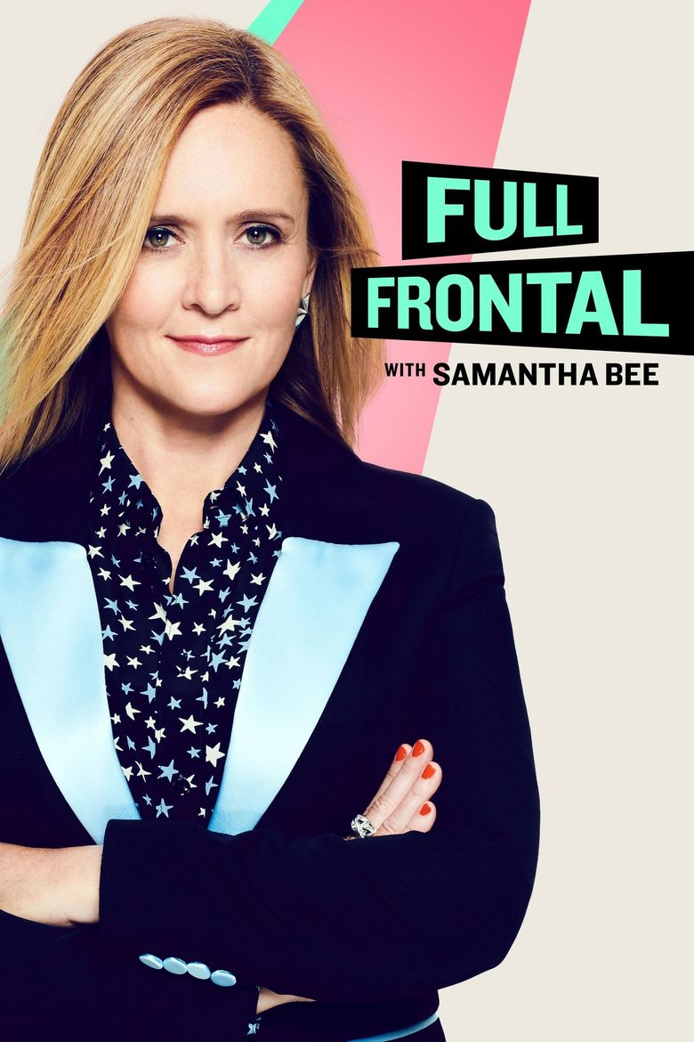 Full Frontal with Samantha Bee Poster
