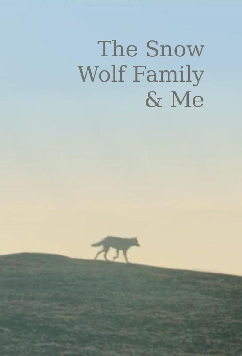 Snow Wolf Family and Me Poster