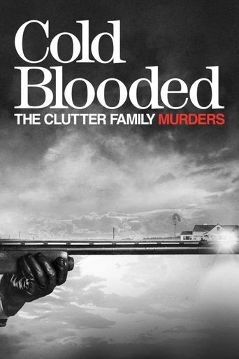 Cold Blooded: The Clutter Family Murders Poster