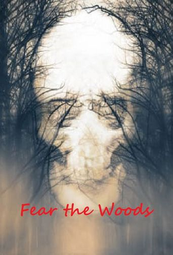 Fear the Woods Poster