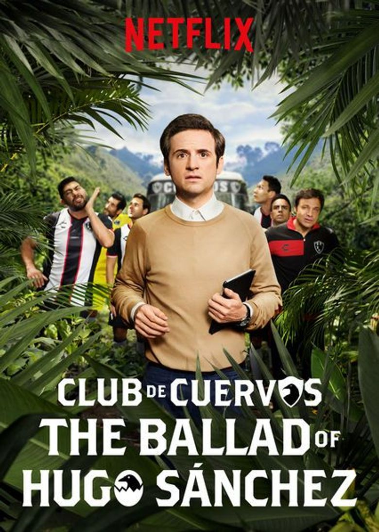 Club de Cuervos Presents: The Ballad of Hugo Sánchez Poster