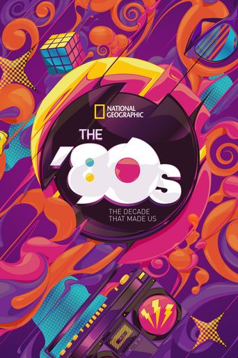 The '80s: The Decade That Made Us Poster
