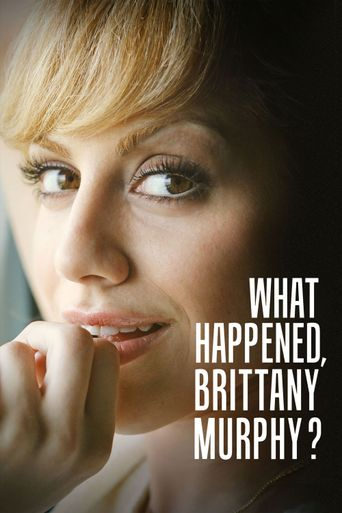 What Happened, Brittany Murphy? Poster