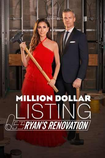 Million Dollar Listing: Ryan's Renovation Poster