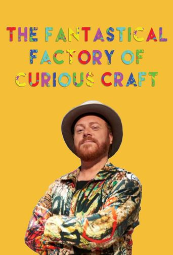 The Fantastical Factory of Curious Craft Poster