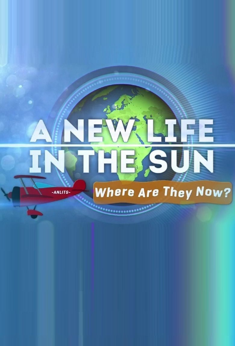 A New Life in the Sun: Where Are They Now? Poster