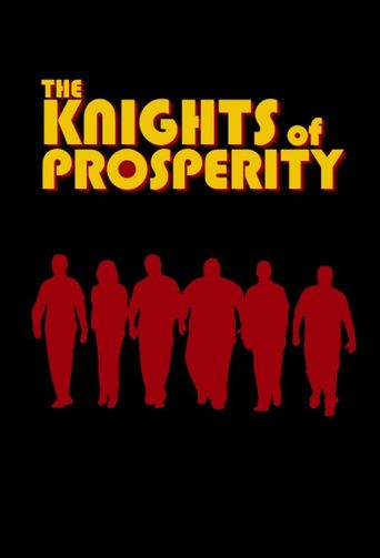 The Knights of Prosperity Poster