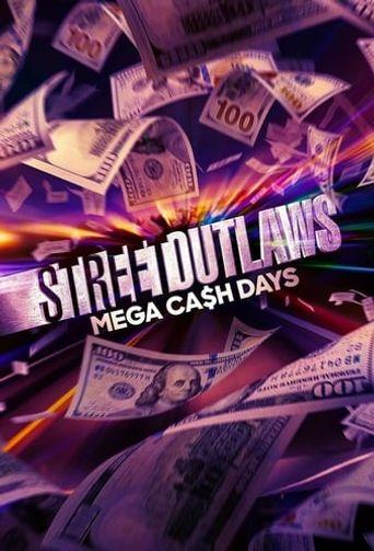Street Outlaws: Mega Cash Days Poster