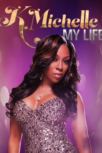 Watch K.Michelle: My Life