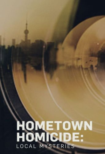 Hometown Homicide: Local Mysteries Poster