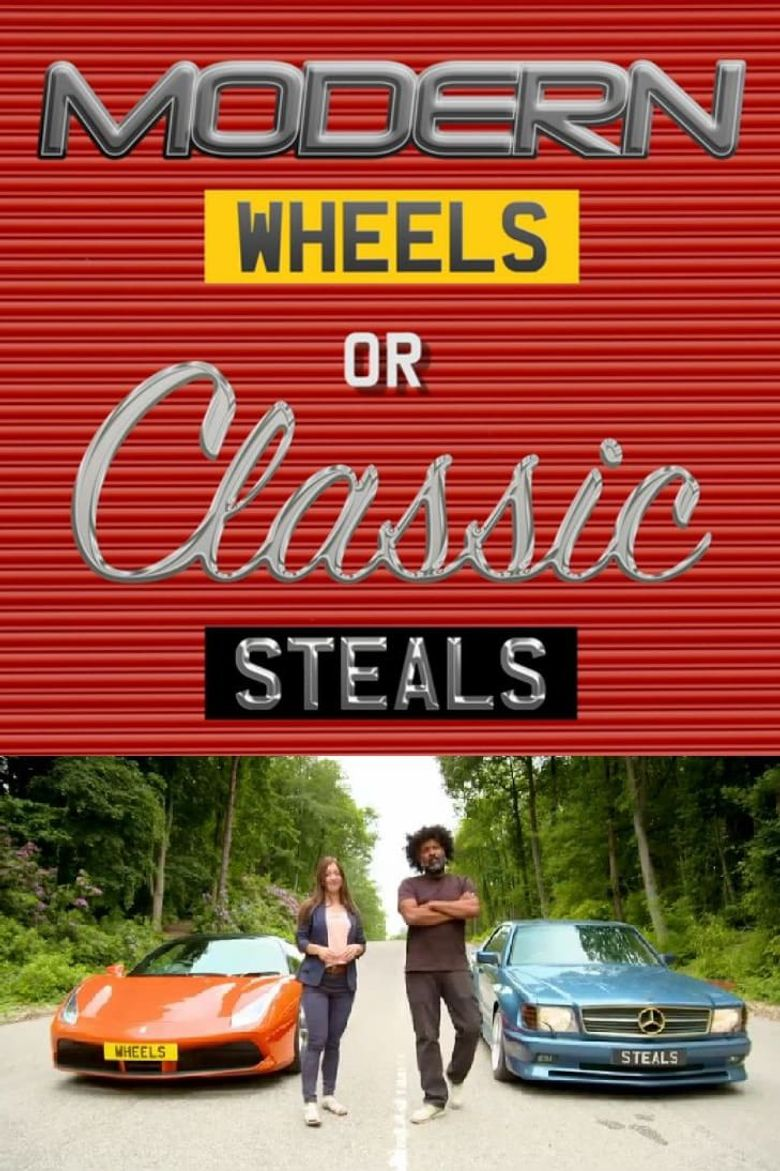 Modern Wheels or Classic Steals Poster