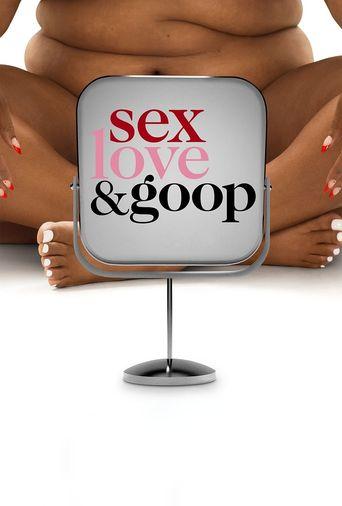 Sex, Love & Goop Poster