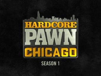 Hardcore Pawn: Chicago Poster