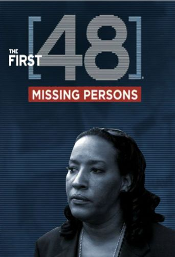 Watch The First 48: Missing Persons