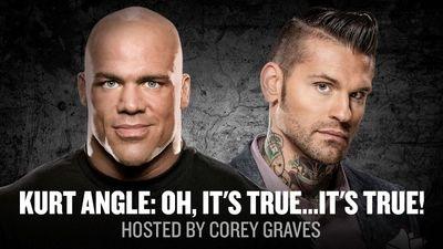 Watch SHOW TITLE Season 2017 Episode 2017 Kurt Angle: Oh Its True Its True
