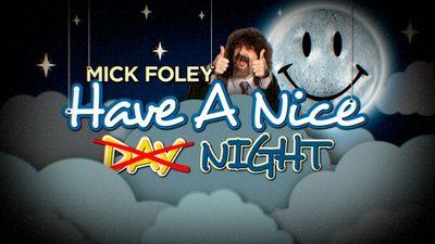 Season 2015, Episode 01 Mick Foley: Have a Nice Night