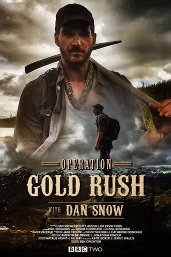 Operation Gold Rush with Dan Snow Poster