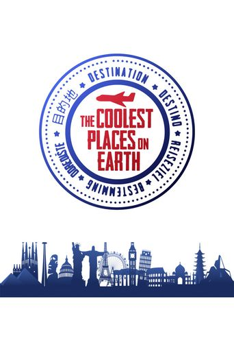 The Coolest Places on Earth Poster