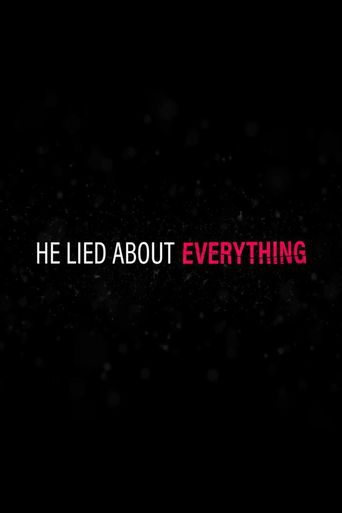 He Lied About Everything Poster