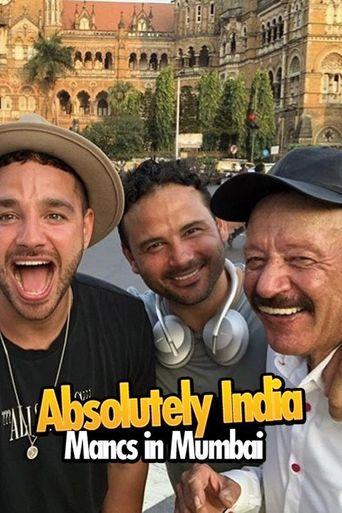 Absolutely India: Mancs in Mumbai Poster