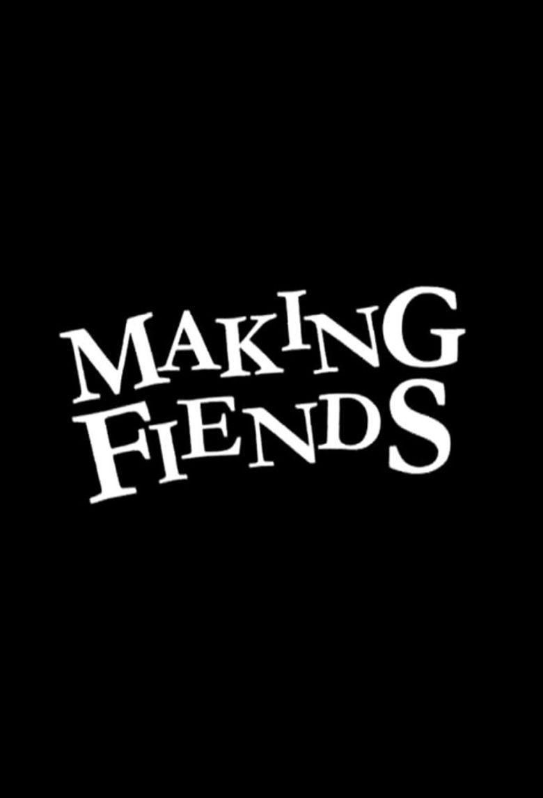 Making Fiends Poster