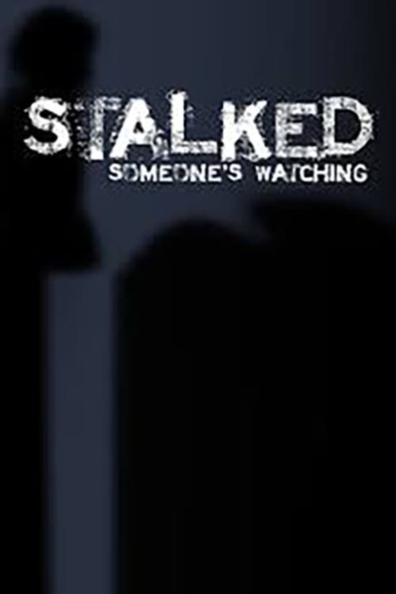 Stalked: Someone's Watching Poster