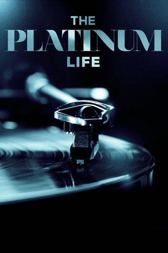 The Platinum Life Poster
