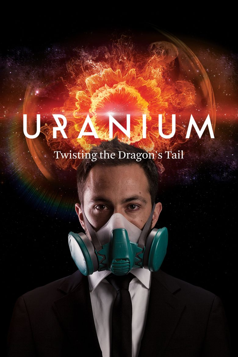 Uranium: Twisting the Dragon's Tail Poster