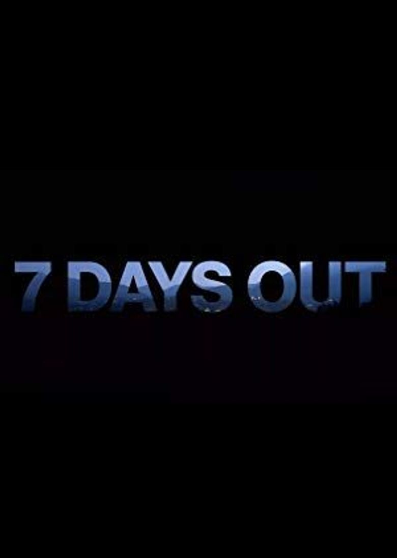 7 Days Out Poster