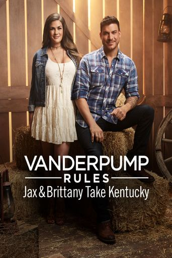 Vanderpump Rules Jax & Brittany Take Kentucky Poster