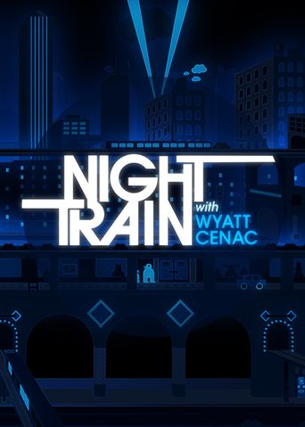Night Train with Wyatt Cenac Poster