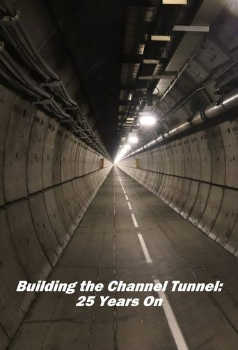 Building the Channel Tunnel: 25 Years On Poster