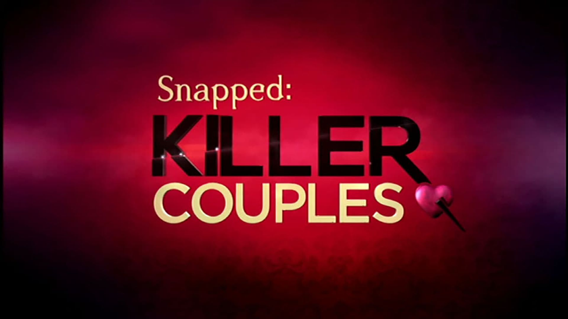 Snapped: Killer Couples - Watch Episodes on Oxygen or