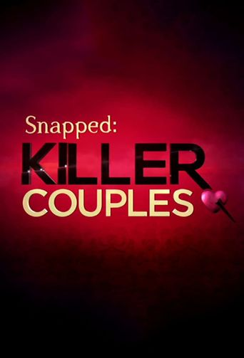 Watch Snapped: Killer Couples