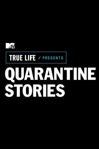 True Life: Quarantine Stories Poster