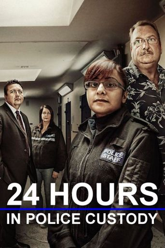 24 Hours in Police Custody Poster