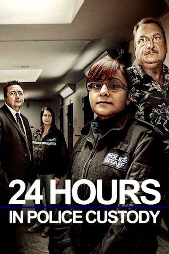24 Hours In Police Custody Poster