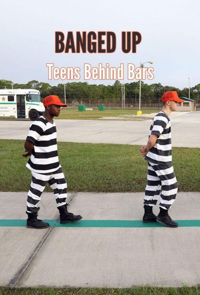 Banged Up: Teens Behind Bars Poster