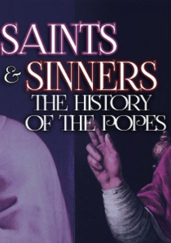 Saints & Sinners: The History of the Popes Poster
