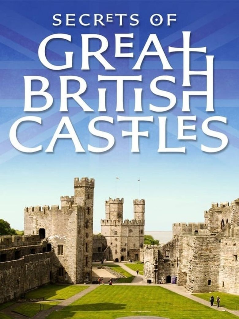 Secrets of Great British Castles Poster