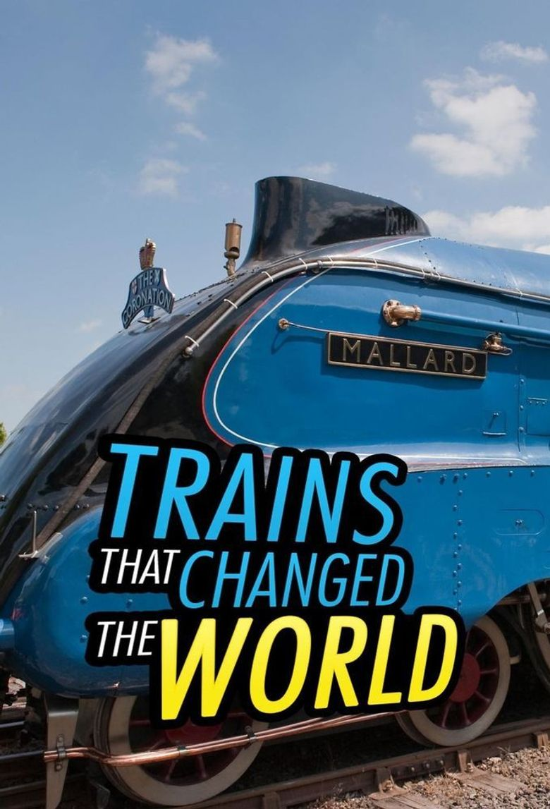 Trains That Changed the World Poster