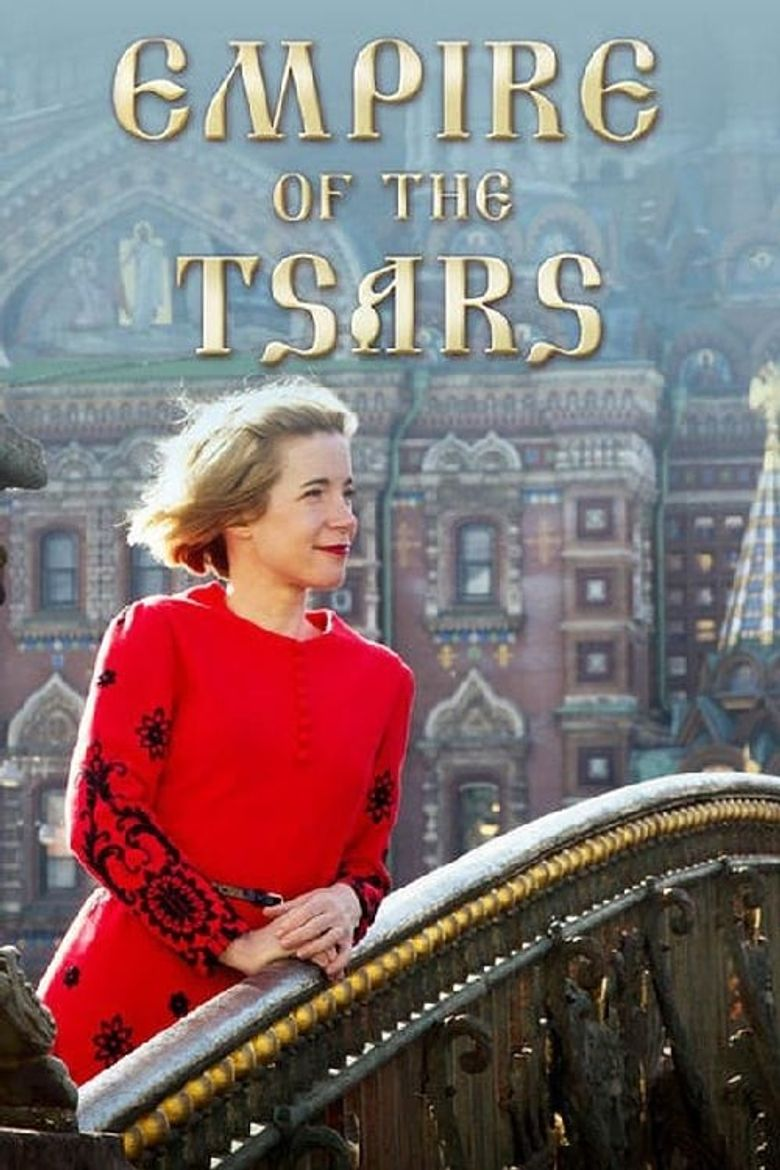 Empire of the Tsars: Romanov Russia with Lucy Worsley Poster