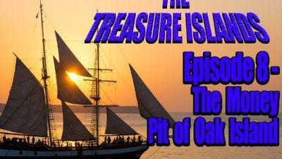 Season 01, Episode 08 The Money Pit of Oak Island